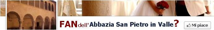 abbazia san pietro in valle promozione facebook fan